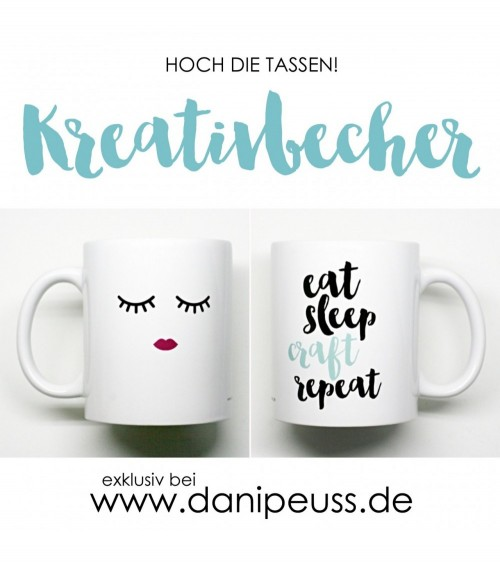 danipeuss.de Kreativbecher  01 eat-sleep-craft-repeat