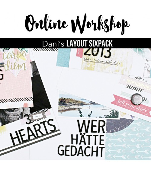 "Online Workshop ""Dani's Layout Sixpack""  Januar 2017"