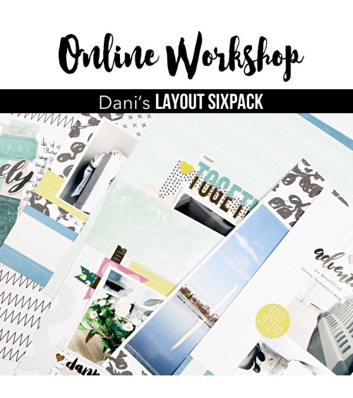 """Online Workshop """"Dani's Layout Sixpack""""  März 2017"""