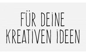 für deine kreativen Ideen
